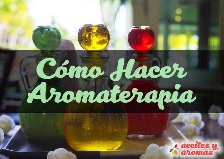 Cómo Hacer Aromaterapia: Métodos de Aplicación de Aceites Esenciales
