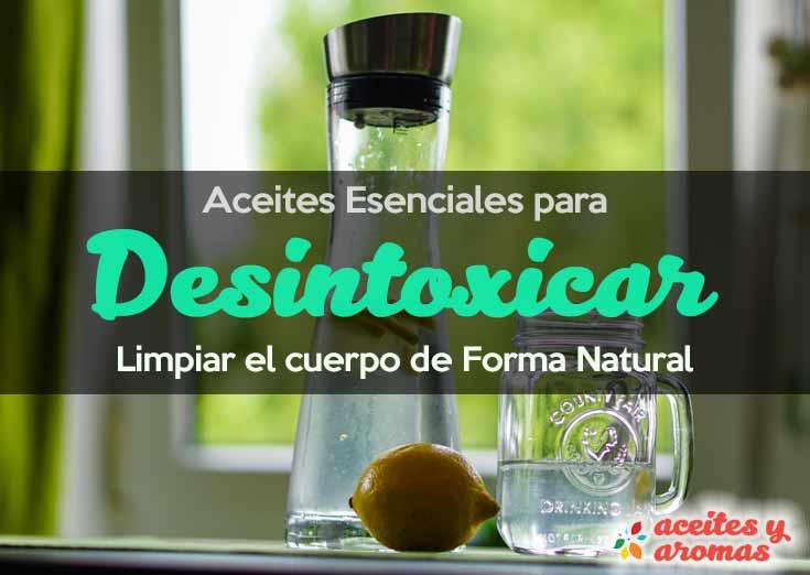 Aceites Esenciales para Desintoxicar y Limpiar el Cuerpo
